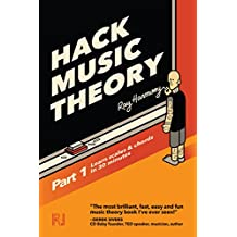 Hack Music Theory, Part 1: Learn Scales & Chords in 30 Minutes (English Edition)