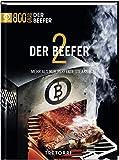Der Beefer - Bd. 2: Mehr als nur perfekte Steaks -