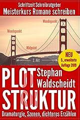 Plot & Struktur: Dramaturgie, Szenen, dichteres Erzählen: Meisterkurs Romane schreiben Taschenbuch