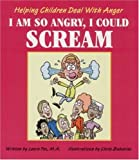 I Am So Angry, I Could Scream: Helping Children Deal with Anger (Let's Talk) by Fox, Laura, Sabatino, Chris (2000) Paperback