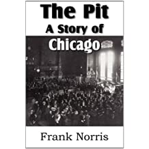 The Pit: A Story of Chicago by Frank Norris (2011-08-01)