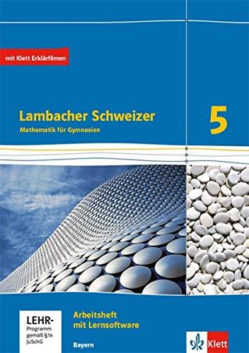 Lambacher Schweizer Mathematik 5. Ausgabe Bayern: Arbeitsheft plus Lösungsheft und Lernsoftware Klasse 5 (Lambacher Schweizer. Ausgabe für Bayern ab 2017)