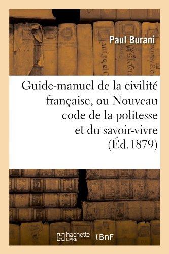 Guide-manuel de la civilité française, ou Nouveau code de la politesse et du savoir-vivre (Éd.1879)