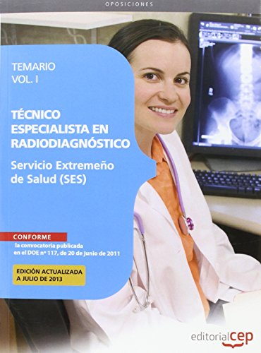 Técnico Especialista en Radiodiagnóstico. Servicio Extremeño de Salud. Temario Vol. I.: 1 por Editorial CEP, S.L. Antonio López Gutierrez