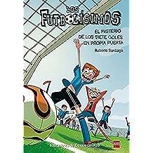 Los Futbolísimos.El misterio de los siete goles en propia puerta