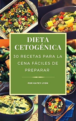 Dieta Cetogénica: 30 Recetas Para La Cena Fáciles De Preparar