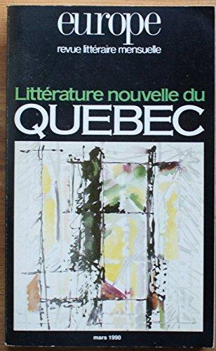 Europe. Littérature nouvelle du Québec