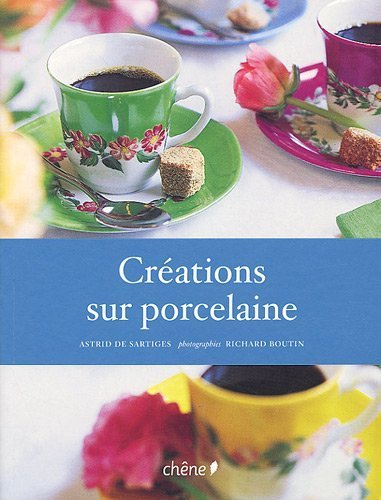 Crations sur porcelaine de Sartiges. Astrid de (2009) Broch