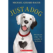 [(Just a Dog)] [By (author) Michael Gerard Bauer] published on (August, 2014)