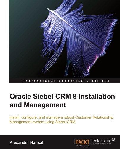 Oracle Siebel CRM 8 Installation and Management by Hansal, Alexander (2010) Paperback par Alexander Hansal