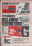 Telecharger Livres TELE FLASH No 2 du 25 04 1974 LE SHOW BARDOT QUE VOUS N AVEZ JAMAIS VU 42 PLAIGNANTS EN COLERE RECLAMENT 420 MILLIONS A L ORTF L OFFICE SERA T IL SAISI UN HUISSIER A LA TELE LA PUBLICITE PRESIDENTIELLES ET ASTROLOGUE (PDF,EPUB,MOBI) gratuits en Francaise
