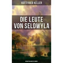 Die Leute von Seldwyla (Gesamtausgabe in 2 Bänden): Romeo und Julia auf dem Dorfe + Kleider machen Leute + Spiegel, das Kätzchen + Der Schmied seines Glückes ... + Dietegen + Das verlorne Lachen und andere