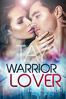 Tay - Warrior Lover 9 (German Edition) by [Minden, Inka Loreen]