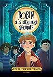 """Afficher """"Les Plieurs de temps n° 1 Robin à la dernière seconde"""""""
