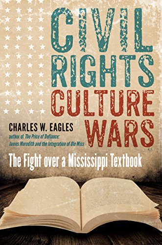 Civil Rights, Culture Wars: The Fight over a Mississippi Textbook -