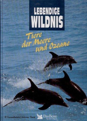 Lebendige Wildnis. Tiere der Meere und Ozeane