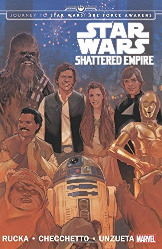 Star Wars: Journey to Star Wars: The Force Awakens: Shattered Empire (Star Wars (Marvel)) by Greg Rucka (2015-11-17) par Greg Rucka