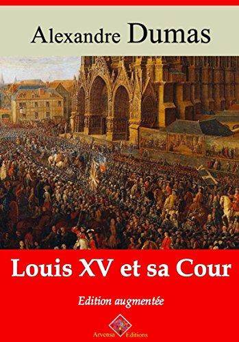 Louis XV et sa cour (Nouvelle édition augmentée) - Arvensa Editions