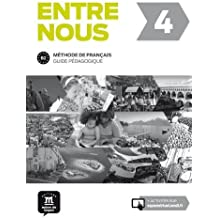 Entre nous 4 - Méthode de français B2 : Guide pédagogique