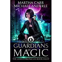 Guardians Of Magic: The Revelations of Oriceran (The Leira Chronicles Book 8)