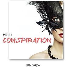 Conspiration: Tome 5 - Révélations
