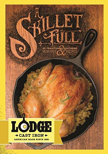 Lodge A Skillet Kochbuch mit Rezepten und Erinnerungen, Gusseisen (Rezepte Und Erinnerungen Kochbuch)