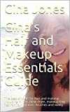 Gina's Hair and Makeup Essentials Guide: The best of tools for hair and makeup including mirror, blow dryer, makeup bag, flat iron, curling iron, brushes and vanity (English Edition)