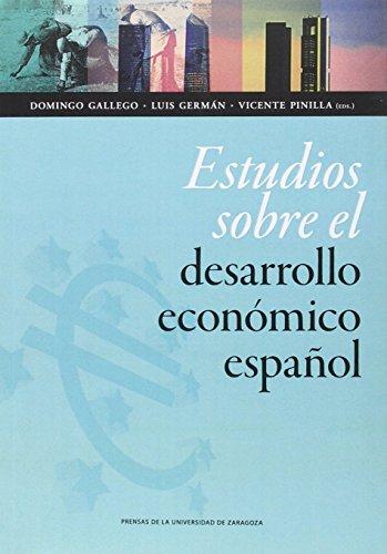 Estudios sobre el desarrollo económico español. Dedicados al profesor Eloy Ferná (Ciencias Sociales)