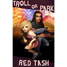 Troll Or Park, Another Fairy Wicked Tale (Trollogy Book 2)