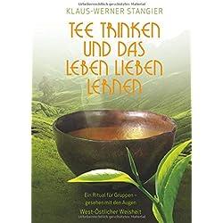 Tee trinken und das Leben lieben lernen: Ein Ritual für Gruppen - gesehen mit den Augen West-Östlicher Weisheit