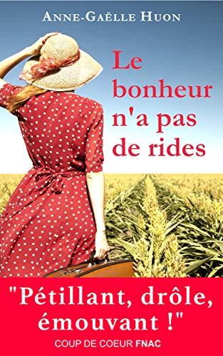 Le bonheur n'a pas de rides par Anne-Gaëlle Huon