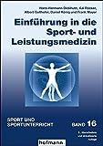Einführung in die Sport- und Leistungsmedizin (Sport und Sportunterricht) - Hans-Hermann Dickhuth