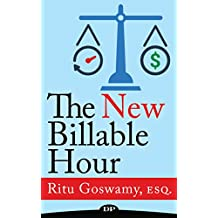 The New Billable Hour: Bill More Hours, Be More Productive, and Still Have Work Life Balance (English Edition)