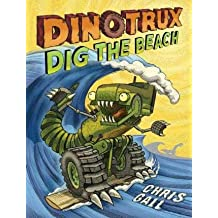 By Chris Gall ( Author ) [ Dinotrux Dig the Beach Dinotrux By Jun-2015 Hardcover
