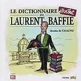 Le dictionnaire illustré de Laurent Baffie