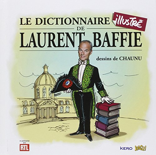 Le dictionnaire illustr de Laurent Baffie
