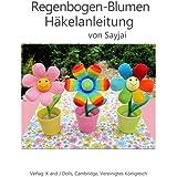 Regenbogen-Blumen Häkelanleitung