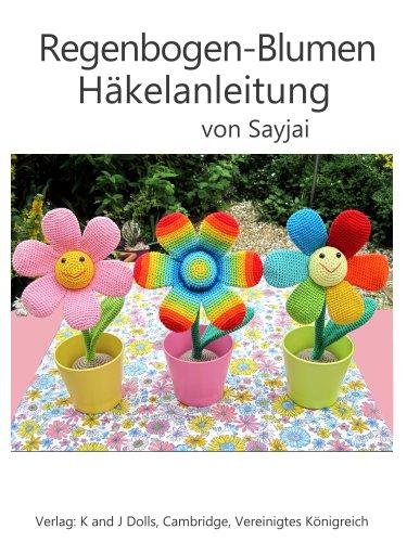 Regenbogen-Blumen Häkelanleitung eBook: Sayjai Thawornsupacharoen ...