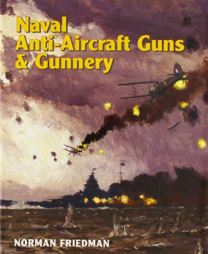 Naval Anti-Aircraft Guns and Gunnery por Norman Friedman
