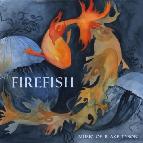 Firefish: Music of Blake Tyson