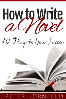 How to write a novel in 30 days or less