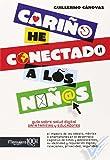Cariño, he conectado a los niños de Guillermo Cánovas (1 jun 2015) Tapa blanda