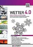 Produkt-Bild: Wetter 4.0, CD-ROM Wetter verstehen und vorhersagen. Erkennen und verstehen Sie Wetterabläufe und erstellen Sie mit einfachen Mitteln Ihre eigene Vorhersage
