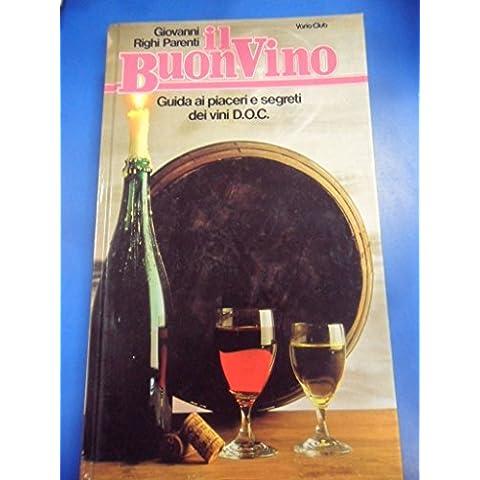 BUON VINO GUIDA AI PIACERI E SEGRETI VINI DOC 1983 - Buon Vino