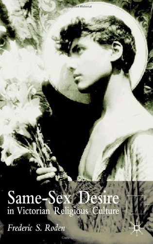 Same Sex Desire in Victorian Religious Culture by Frederick S. Roden (2003-02-15)