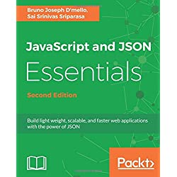 JavaScript and JSON Essentials: Build light weight, scalable, and faster web applications with the power of JSON