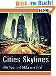 Cities: Skylines - Alles Tipps und Tr...