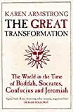 The Great Transformation: The World in the Time of Buddha, Socrates, Confucius and Jeremiah