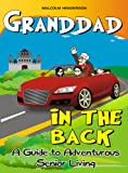 Image de Granddad in the Back : A Guide to Adventurous Senior Living (English Edition)