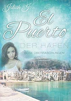 El Puerto - Der Hafen 7: Böse Überraschungen